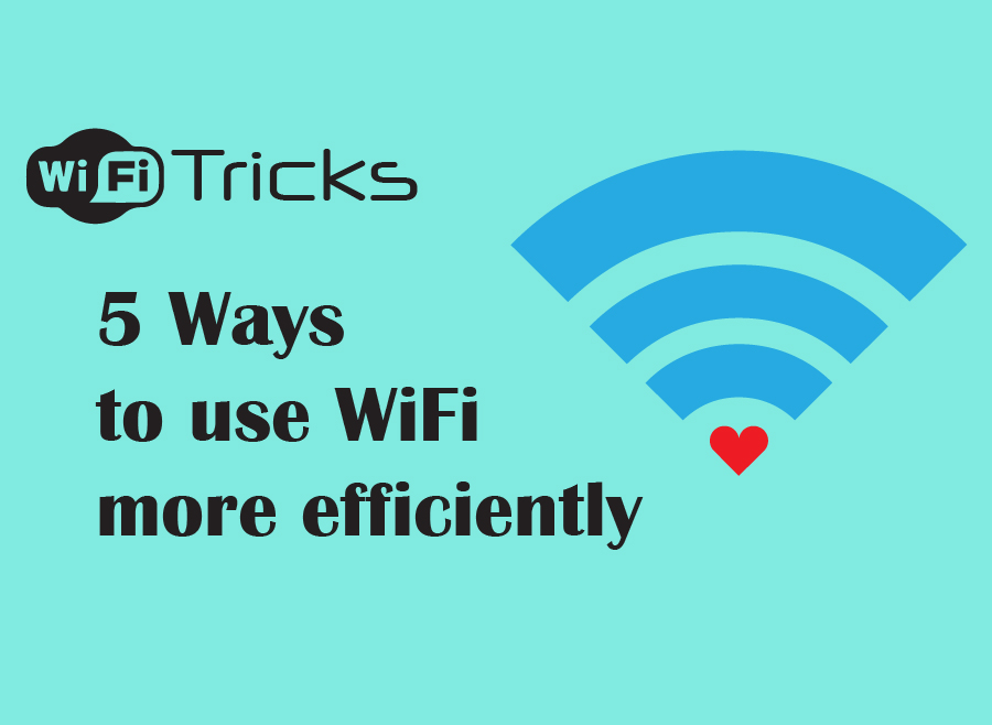 Photo of WiFi Tricks : How to make better use of it.