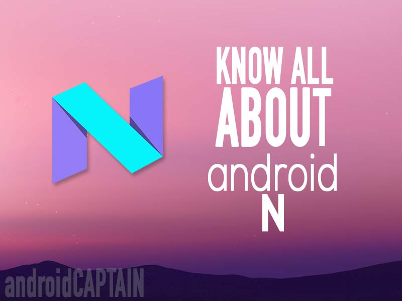 Photo of Know All About Android N
