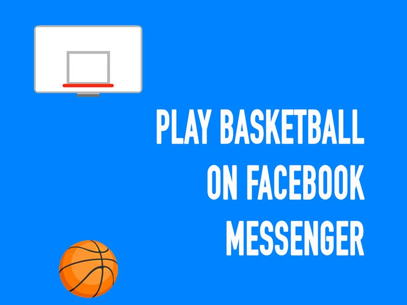 Photo of Now You Can Play Basketball On Facebook Messenger