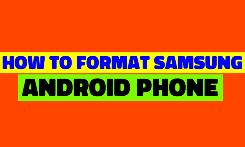 How To Format Phone Samsung