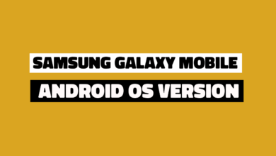 Photo of How to find Samsung Galaxy Mobile: Android OS Version